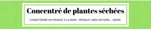 Concentré de plantes séchées